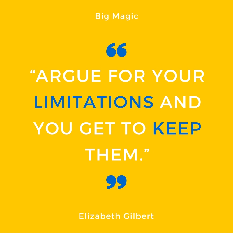 """Argue for your limitations and you get to keep them."" (1)"